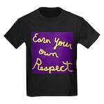 Earn Your own Respect Kids Dark T-Shirt