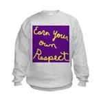 Earn Your own Respect Kids Sweatshirt