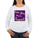 Earn Your own Respect Women's Long Sleeve T-Shirt