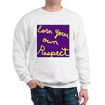Earn Your own Respect Sweatshirt