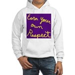 Earn Your own Respect Hooded Sweatshirt