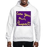 Earn Your own Respect Hooded Sweatshirt