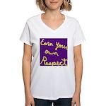 Earn Your own Respect Women's V-Neck T-Shirt