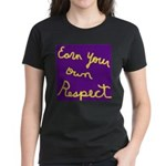 Earn Your own Respect Women's Dark T-Shirt