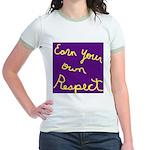 Earn Your own Respect Jr. Ringer T-Shirt
