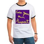 Earn Your own Respect Ringer T