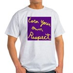 Earn Your own Respect Light T-Shirt