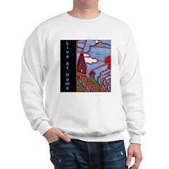 Live at Home Sweatshirt
