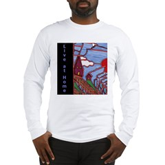 Live at Home Long Sleeve T-Shirt