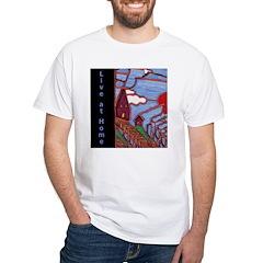 Live at Home White T-Shirt