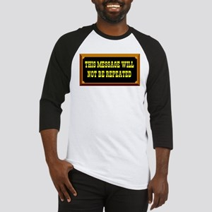MESSAGE NOT REPEATED Baseball Jersey