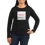 Do what you can Women's Long Sleeve Dark T-Shirt