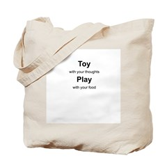 Toy with your thoughts Tote Bag
