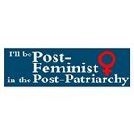 POST-FEMINIST Bumper Sticker