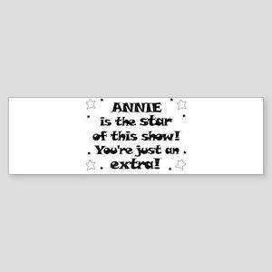 Annie is the Star Bumper Sticker