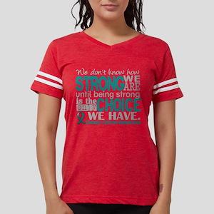 Ovarian Cancer HowStrongWeAre Women's Dark T-Shirt