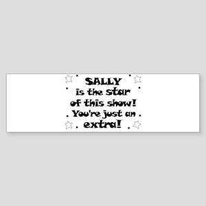 Sally is the Star Bumper Sticker