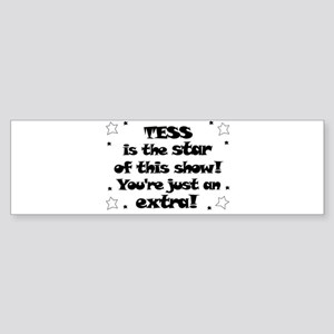 Tess is the Star Bumper Sticker