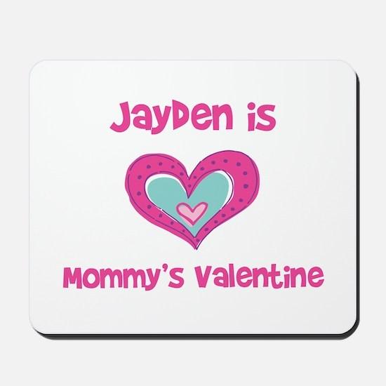 Jayden is Mommy's Valentine  Mousepad