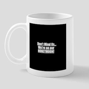 Don't Mind Us Mug