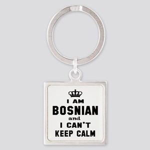 I am Bosnian and I can't keep calm Square Keychain