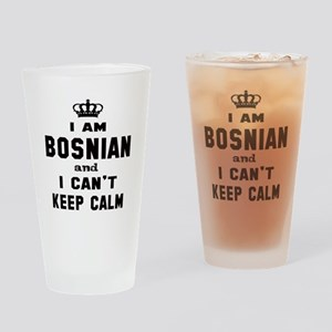 I am Bosnian and I can't keep calm Drinking Glass
