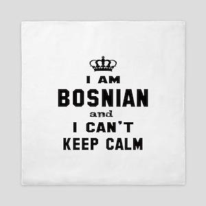 I am Bosnian and I can't keep calm Queen Duvet