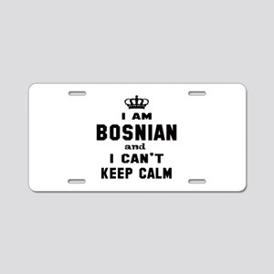 I am Bosnian and I can't ke Aluminum License Plate