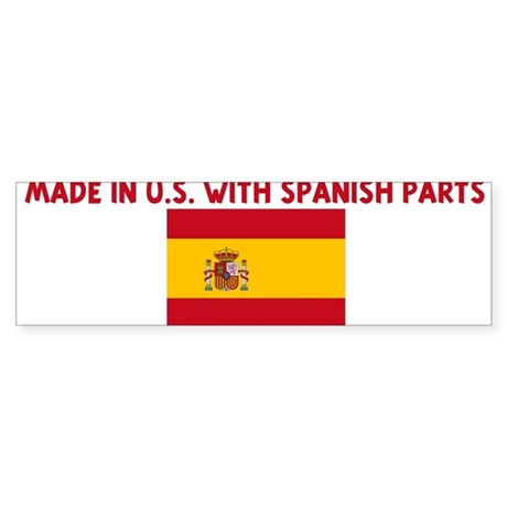 MADE IN US WITH SPANISH PARTS Bumper Sticker