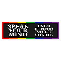 SPEAK YOUR MIND Bumper Bumper Sticker