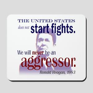 Ronald Reagan Never Aggressor Mousepad