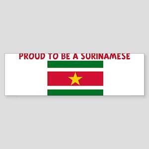 PROUD TO BE A SURINAMESE Bumper Sticker