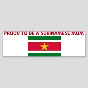 PROUD TO BE A SURINAMESE MOM Bumper Sticker