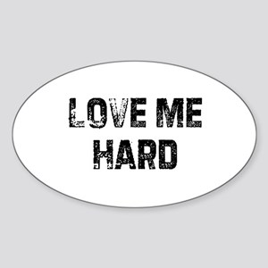 Love Me Hard Oval Sticker
