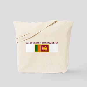 50 PERCENT SRI LANKAN IS BETT Tote Bag