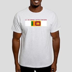 50 PERCENT SRI LANKAN IS BETT Light T-Shirt