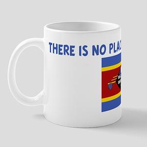 THERE IS NO PLACE LIKE SWAZIL Mug