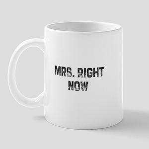 Mrs. Right Now Mug