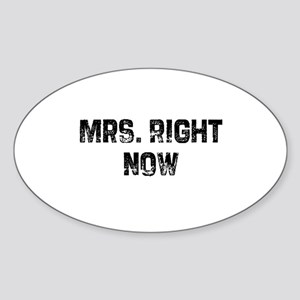 Mrs. Right Now Oval Sticker