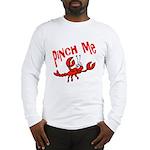 Pinch Me Long Sleeve T-Shirt