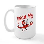 Pinch Me Large Mug