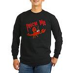 Pinch Me Long Sleeve Dark T-Shirt