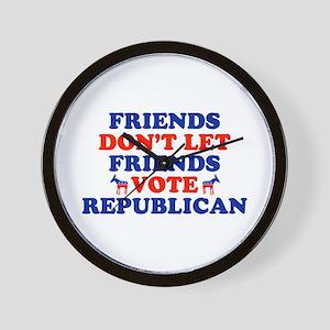 Friends Don't Let Friends Vote Republican Wall Clo