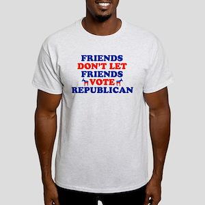 Friends Don't Let Friends Vote Republican Light T-