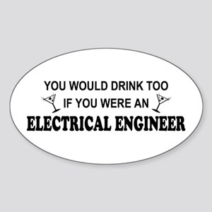 You'd Drink Too EE Oval Sticker