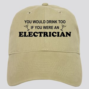 You'd Drink Too Electrician Cap