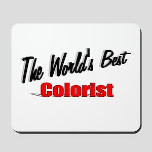 """The World's Best Colorist"" Mousepad"
