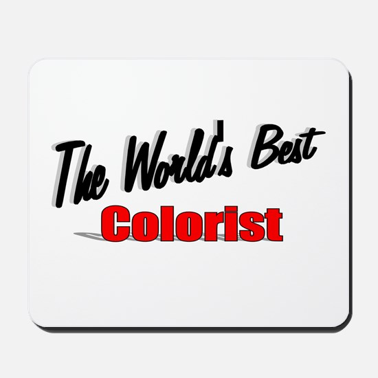 """The World's Best Colorist"" Mousepad"