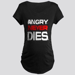 ANGRY GRANDPA ANGRY NEVER DIES Maternity T-Shirt