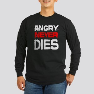 ANGRY GRANDPA ANGRY NEVER DIES Long Sleeve T-Shirt